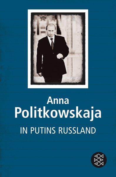 In Putins Russland - Politkovskaja, Anna