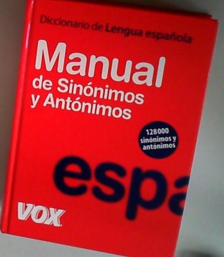 Diccionario manual de sinónimos y antónimos de la lengua española (Vox - Lengua Española - Diccionarios Generales) - Pons, Jordi Indurain