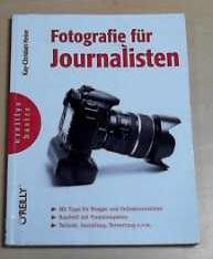 Fotografie für Journalisten (oreilly basics) - Kay-Christian, Heine