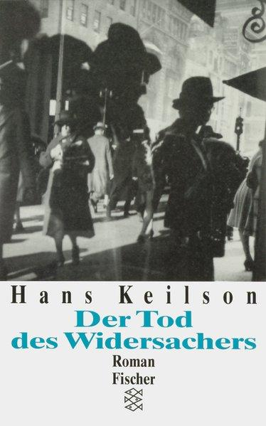 Der Tod des Widersachers Roman - Keilson, Hans