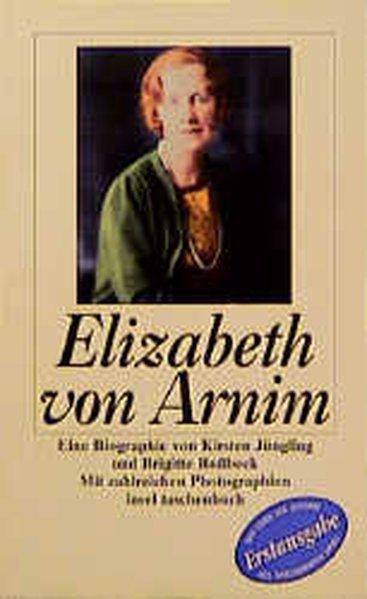 Elizabeth von Arnim Eine Biographie - Jüngling, Kirsten und Brigitte Roßbeck