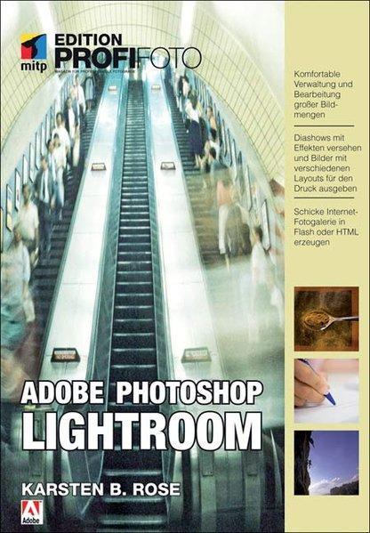 Adobe Photoshop Lightroom - Edition ProfiFoto - Rose, Karsten B.