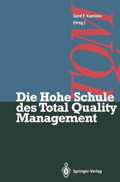 Die Hohe Schule des Total Quality Management: Kamiske, Gerd F.: