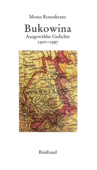 Bukowina Ausgewählte Gedichte 1920-1997: Rosenkranz, Moses, Stefan