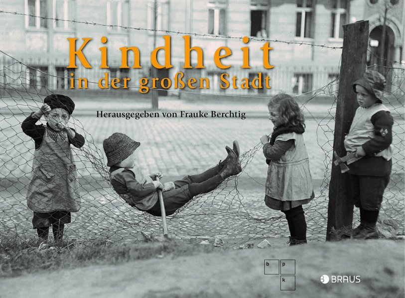 Kindheit in der großen Stadt: Berchtig, Frauke: