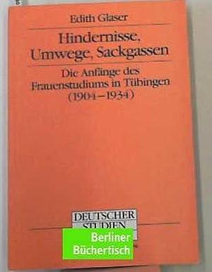 Hindernisse, Umwege, Sackgassen Die Anfänge des Frauenstudiums am Beispiel der Universitä...