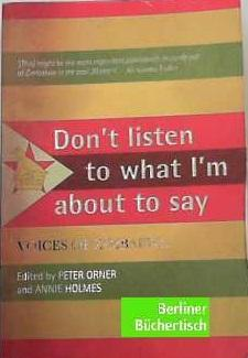 Don't Listen to What I'm About to Say: Narratives of Zimbabwean Lives: Orner, Peter und ...