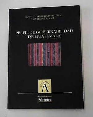 Perfil de gobernabilidad de Guatemala: Alcántara, Saez Manuel und Carrillo Fernando (eds.) &: