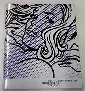 Roy Lichtenstein: Beginning to End: Lichtenstein, Roy: