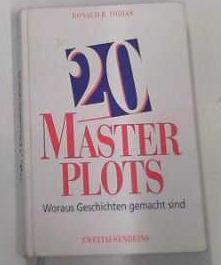 20 Masterplots. Woraus Geschichten gemacht werden: Ronald, B. Tobias: