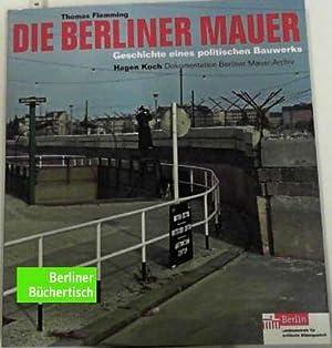 Die Berliner Mauer: Geschichte eines politischen Bauwerks von Thomas Flemming