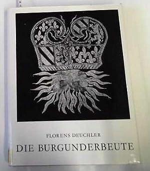 Die Burgunderbeute Inventar der Beutestücke aus den Schlachten von Grandson, Murten und Nancy ...