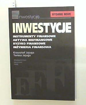 Inwestycje: Instrumenty finansowe, aktywa niefinansowe, ryzyko finansowe, inzynieria finansowa.: ...