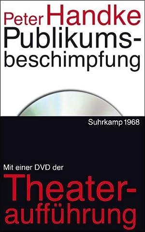 Publikumsbeschimpfung und andere Sprechstücke. Mit einer DVD der Aufzeichnung der Urauffü...