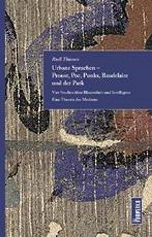 Urbane Sprachen - Proust, Poe, Punks, Baudelaire und der Park Vier Studien über Blasiertheit ...