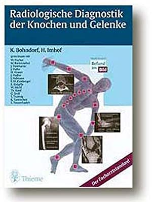 Radiologische Diagnostik der Knochen und Gelenke: Bohndorf, Klaus und Herwig Imhof: