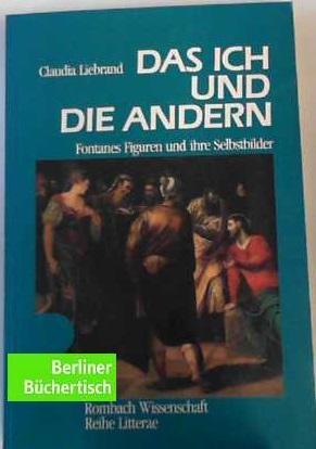 Das Ich und die Andern Fontanes Figuren und ihre Selbstbilder: Liebrand, Claudia, Gerhard Neumann ...