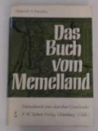 Das Buch von Memelland Heimatkunde eines deutschen Grenzlandes: Heinrich, A. Kurschat: