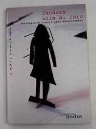 Pandora mira al foro antologia de teatro: Mejia, O., A.