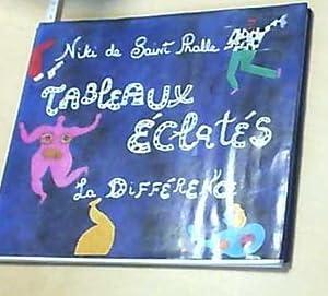 Tableaux Eclates La Difference (H.Col.Beaux Art): Saint-Phalle, Niki de: