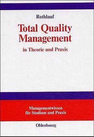 Total Quality Management in Theorie und Praxis: Rothlauf, Jürgen: