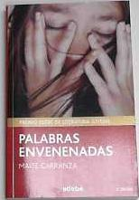 PALABRAS ENVENENADAS (PREMIO EDEBÉ DE LIT. JUVENIL): MAITE, CARRANZA I
