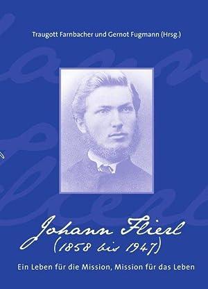 Johann Flierl: Ein Leben für die Mission: Farnbacher, Traugott und