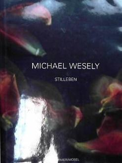 Stilleben 2004-2006 Photographien: Kaiser, Franz W,