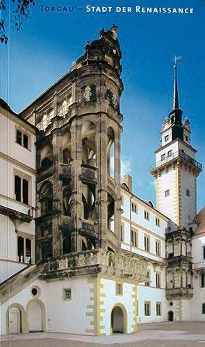 Torgau - Stadt der Renaissance Ein Architekturführer: Stockhausen, Tilmann von: