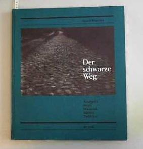 Der schwarze Weg Auschwitz Belzec Maidanek Sobibor: Maschke, Sigurd and