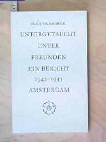 Untergetaucht unter Freunden: Bock, Claus Victor: