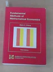 Fundamental Methods of Mathematical Economics: Chiang, Alpha C.: