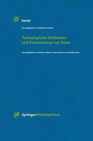 Technologische Zivilisation und Kolonisierung von Natur: Haberl, Helmut, Ernst