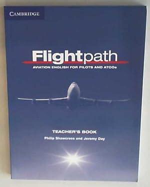 Flightpath Teacher's Book: Aviation English for Pilots: Shawcross, Philip and