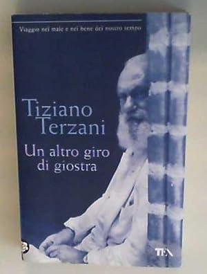 Un Altro Giro DI Giostra: Terzani, Tiziano: