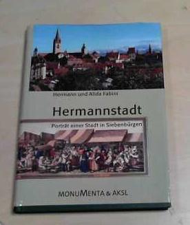 Hermannstadt: Porträt einer Stadt in Siebenbürgen: Fabini, Hermann und