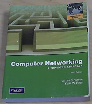 Computer Networking: A Top-Down Approach: Kurose, James F