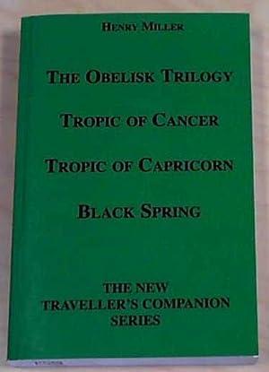 The Obelisk Trilogy: Tropic Of Cancer, Tropic: Miller, Henry: