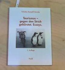 Tourismus gegen den Strich gebürstet Essays: Romeiss-Stracke, Felizitas: