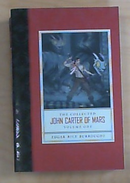 The Collected John Carter of Mars (A Princess of Mars, The Gods of Mars, and The Warlord of Mars)