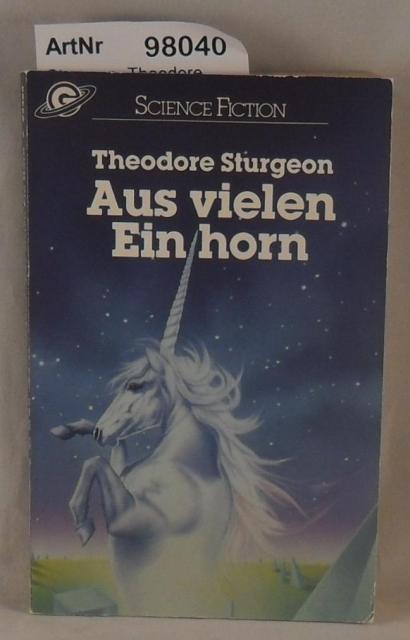 Aus vielen Ein Horn. Science Fiction Stories.