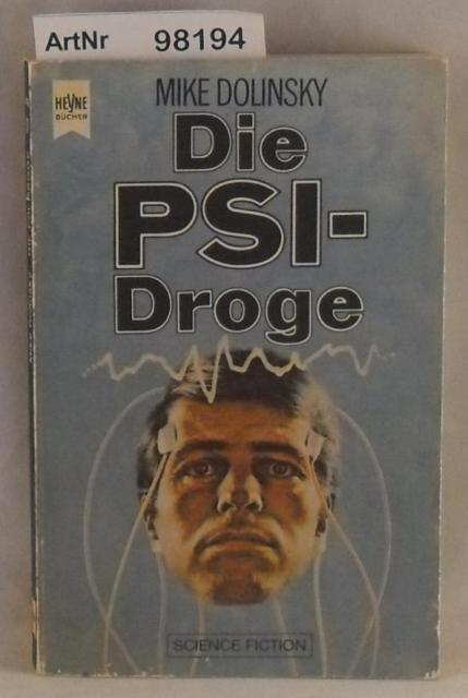 Die PSI-Droge : Science-Fiction-Roman.