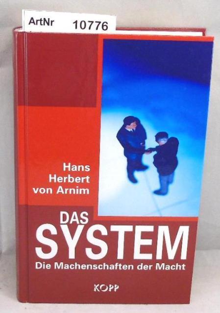 Das System. Die Machenschaften der Macht: Arnim, Hans Herbert