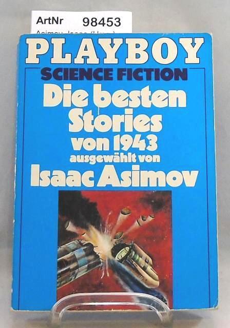 Die besten Stories von 1943. Playboy Science Fiction - Asimov, Isaac (Hrsg.)