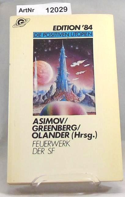 Feuerwerk der SF - Edition '84 Die positiven Utopien - Asimov, Isaac / Martin Harry Greenberg / Joseph D. Olander