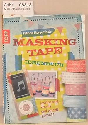 Masking Tape - Ideenbuch - inspirierend, kreativ: Morgenthaler, Patricia
