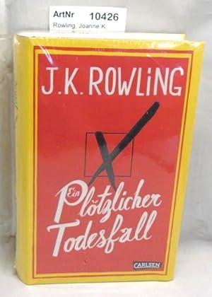 Ein plötzlicher Todesfall.: Rowling, Joanne K.