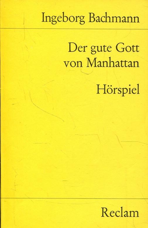 Der gute Gott von Manhattan - Hörspiel: Bachmann, Ingeborg