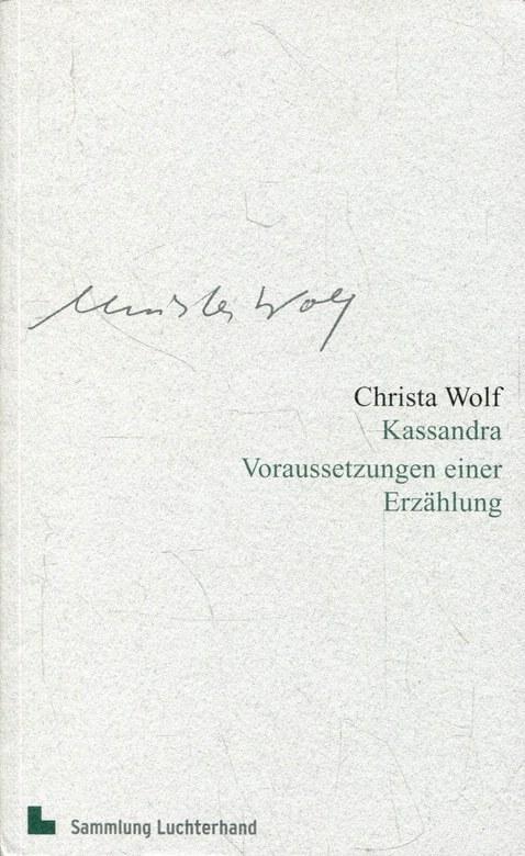 Kassandra, Voraussetzungen einer Erzählung: Werkausgabe, Band 7