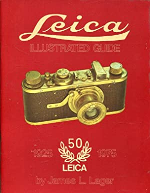 Leica Illustrated Guide 1925-1975, 50 Years Leica.: Lager, James L.: